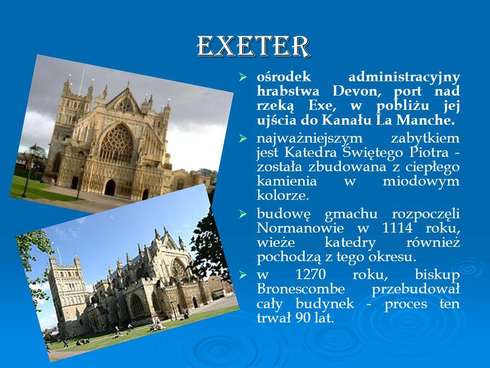 Exeter Exeter ośrodek administracyjny hrabstwa Devon, port nad rzeką Exe, w pobliżu jej ujścia do Kanału La Manche. najważniejszym zabytkiem jest Kate
