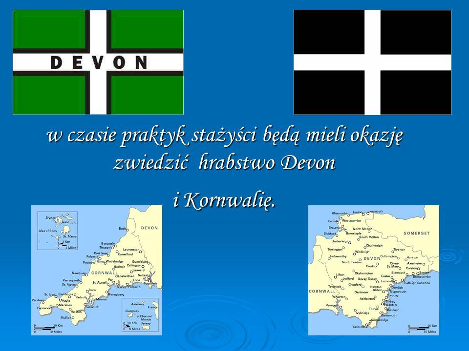 w czasie praktyk stażyści będą mieli okazję zwiedzić hrabstwo Devon i Kornwalię.