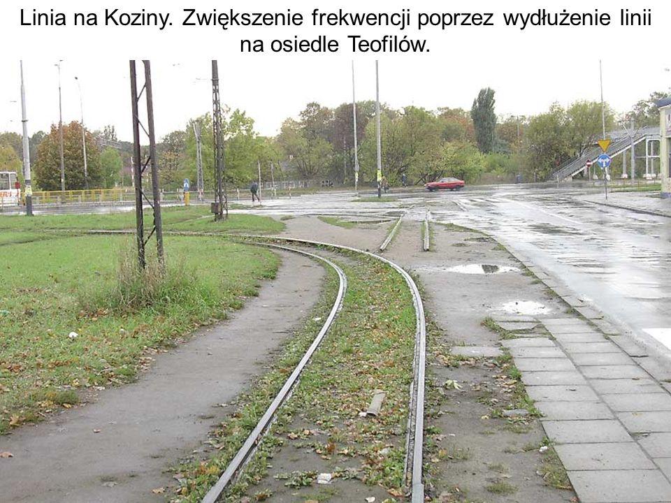 Linia na Koziny. Zwiększenie frekwencji poprzez wydłużenie linii na osiedle Teofilów.