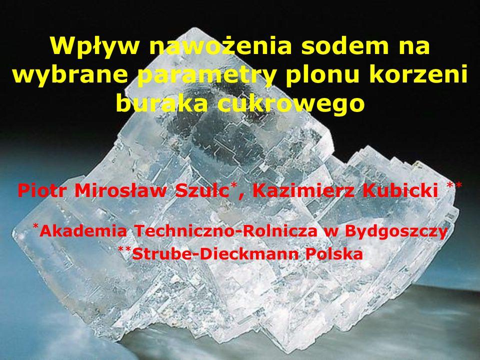 Wpływ nawożenia sodem na wybrane parametry plonu korzeni buraka cukrowego Piotr Mirosław Szulc *, Kazimierz Kubicki ** * Akademia Techniczno-Rolnicza