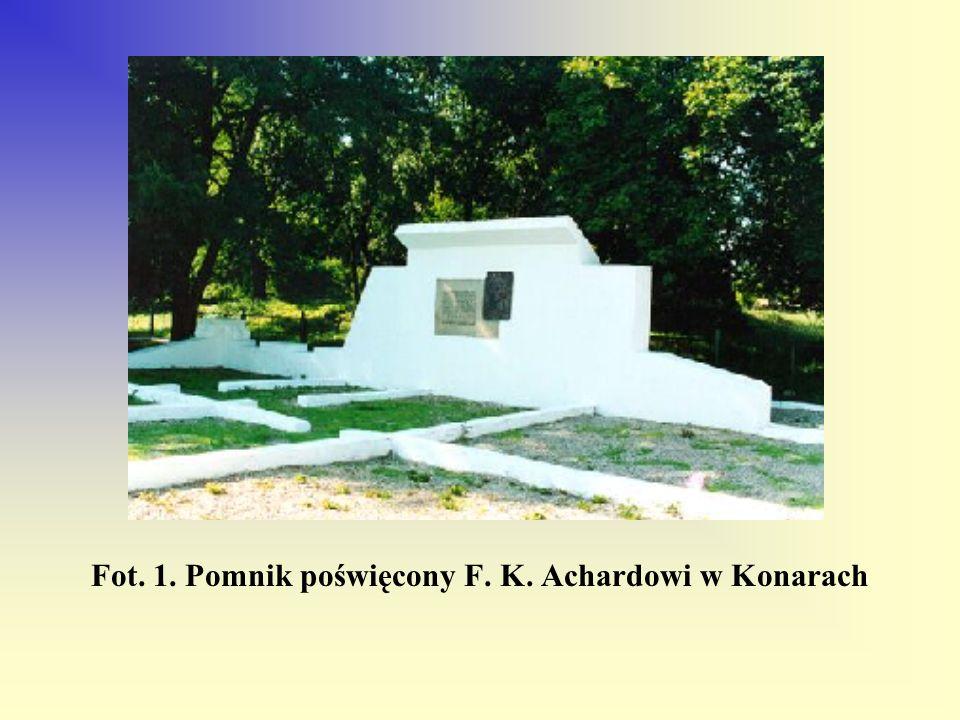 Fot. 1. Pomnik poświęcony F. K. Achardowi w Konarach