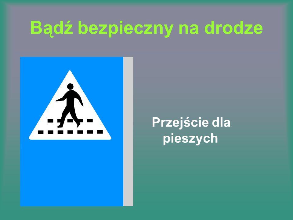 Bądź bezpieczny na drodze Przejście dla pieszych