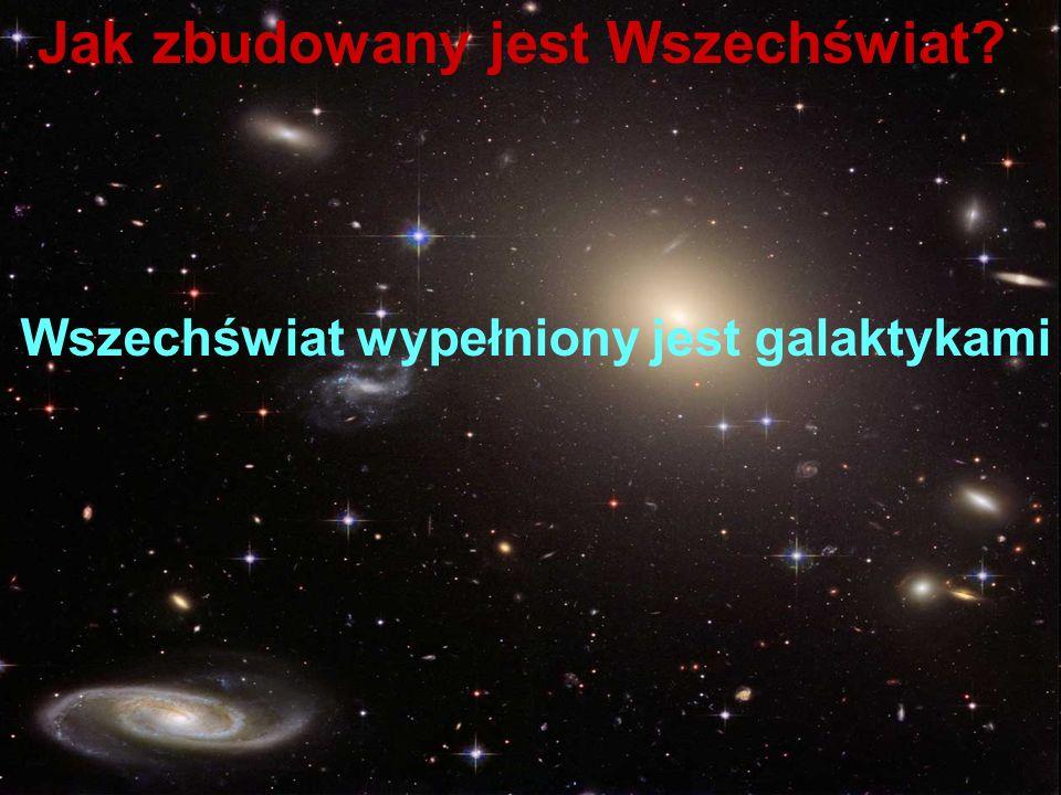 Jak zbudowany jest Wszechświat? Wszechświat wypełniony jest galaktykami