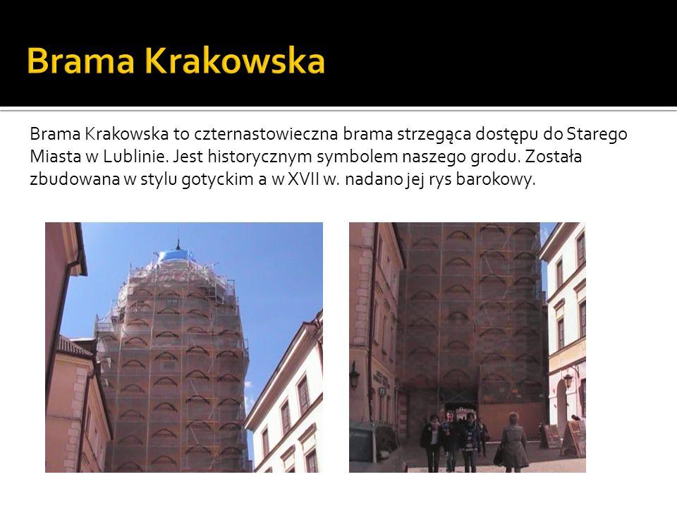 Brama Krakowska to czternastowieczna brama strzegąca dostępu do Starego Miasta w Lublinie. Jest historycznym symbolem naszego grodu. Została zbudowana
