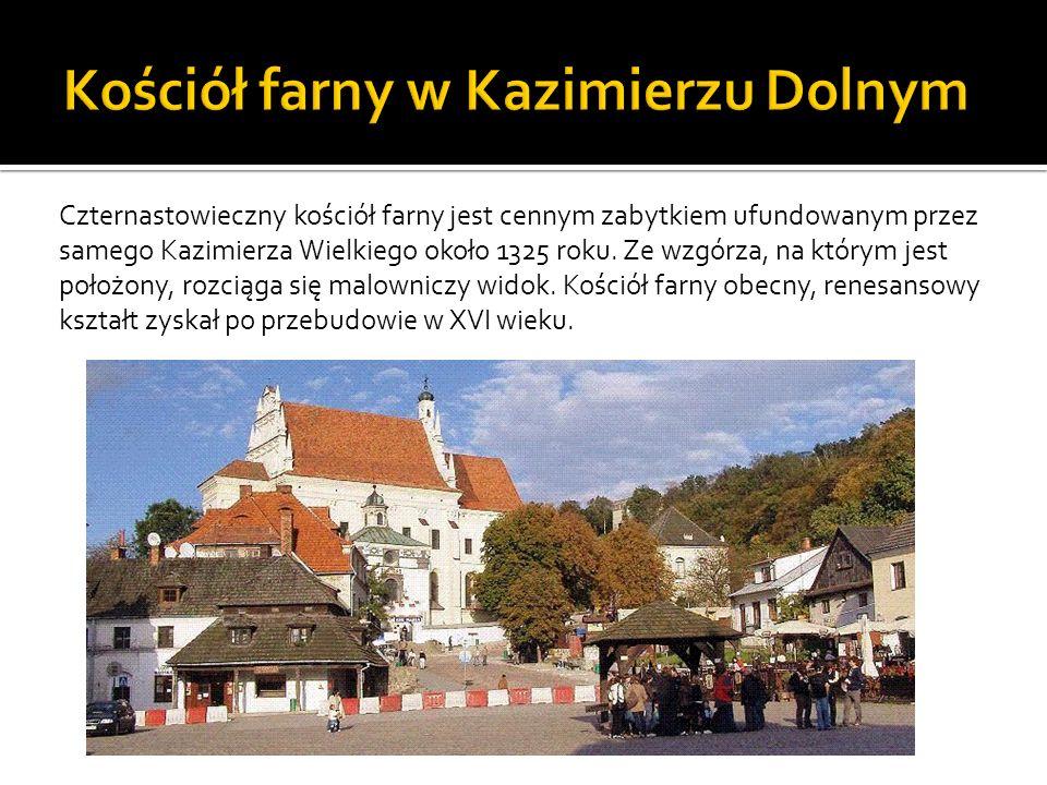 Czternastowieczny kościół farny jest cennym zabytkiem ufundowanym przez samego Kazimierza Wielkiego około 1325 roku. Ze wzgórza, na którym jest położo