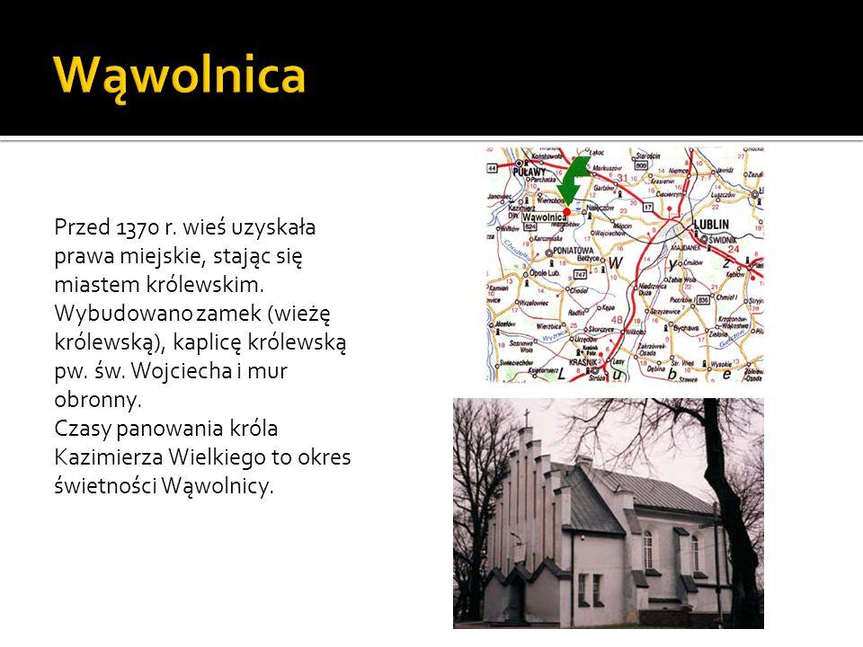Przed 1370 r. wieś uzyskała prawa miejskie, stając się miastem królewskim. Wybudowano zamek (wieżę królewską), kaplicę królewską pw. św. Wojciecha i m