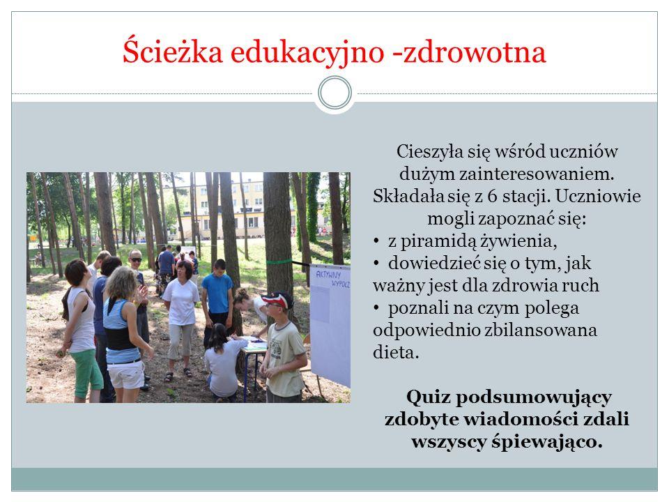 Ścieżka edukacyjno -zdrowotna Cieszyła się wśród uczniów dużym zainteresowaniem.