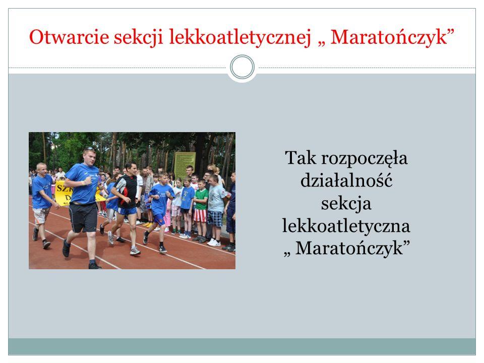 Otwarcie sekcji lekkoatletycznej Maratończyk Tak rozpoczęła działalność sekcja lekkoatletyczna Maratończyk