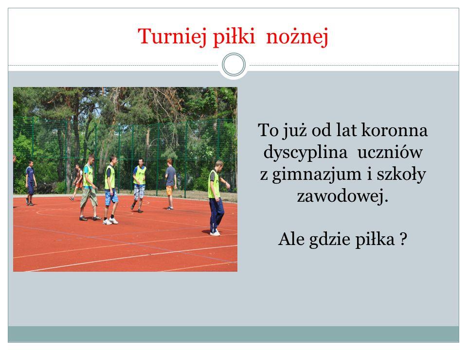 Turniej piłki nożnej To już od lat koronna dyscyplina uczniów z gimnazjum i szkoły zawodowej.