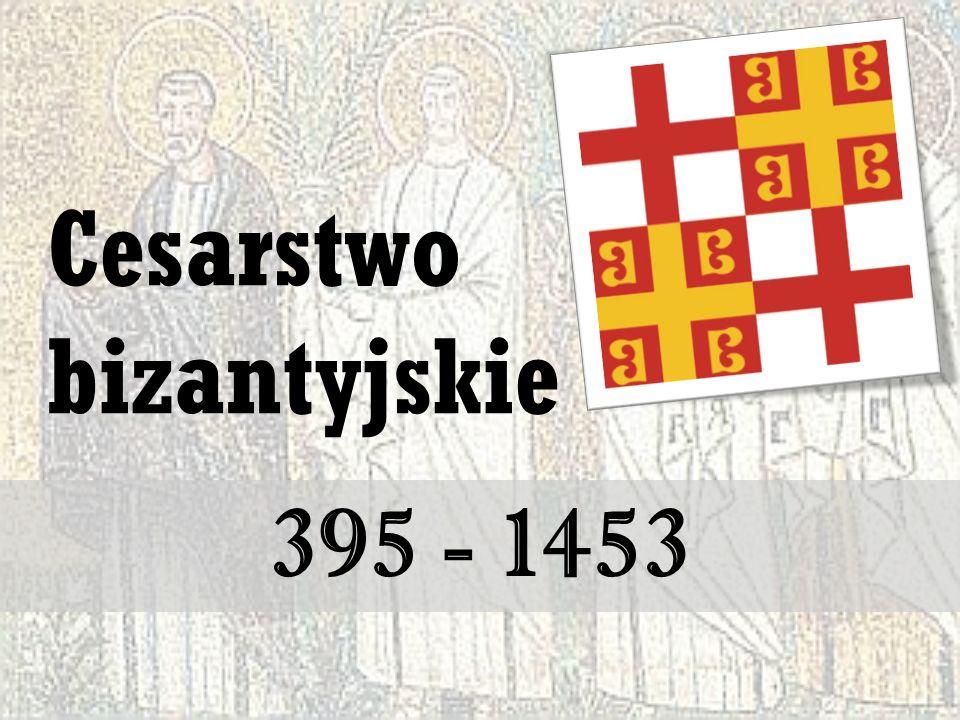 Cesarstwo bizantyjskie 395 - 1453