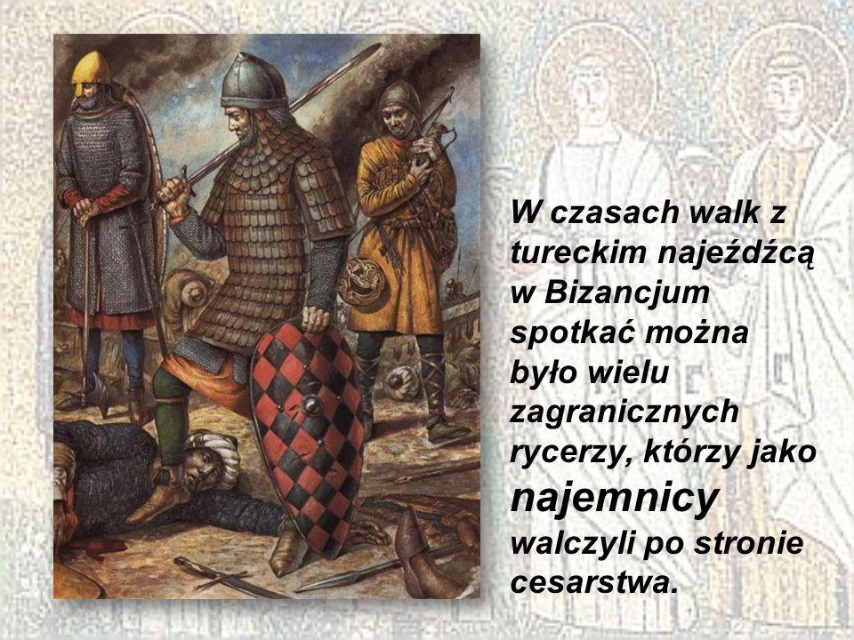 W czasach walk z tureckim najeźdźcą w Bizancjum spotkać można było wielu zagranicznych rycerzy, którzy jako najemnicy walczyli po stronie cesarstwa.