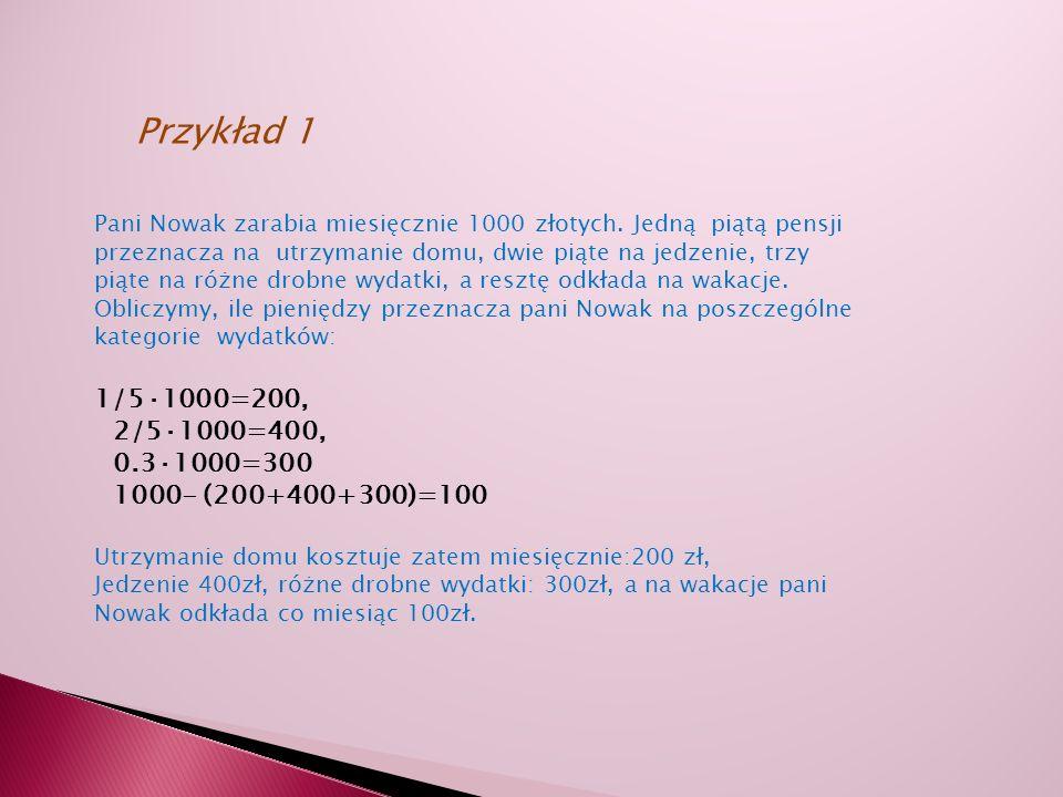 Pani Nowak zarabia miesięcznie 1000 złotych.