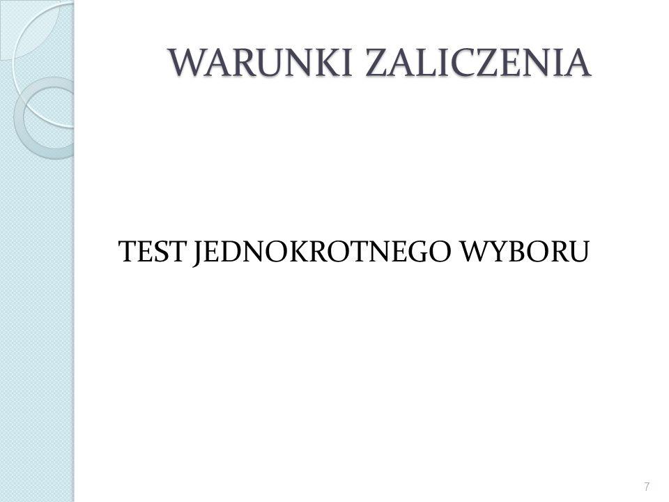 WARUNKI ZALICZENIA TEST JEDNOKROTNEGO WYBORU 7