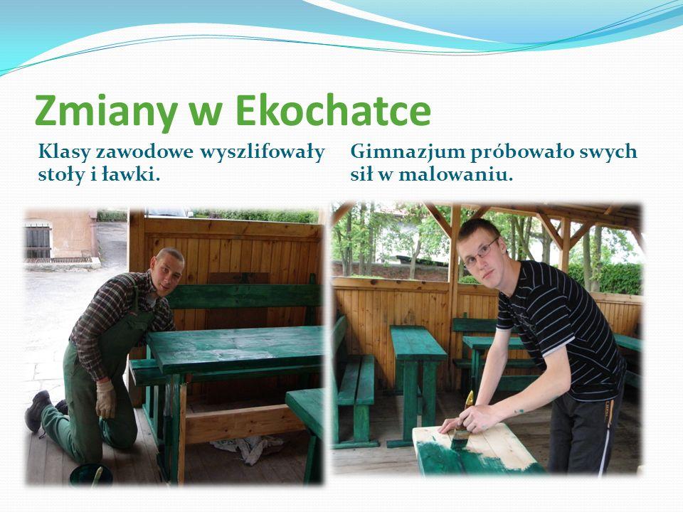 Zmiany w Ekochatce Klasy zawodowe wyszlifowały stoły i ławki. Gimnazjum próbowało swych sił w malowaniu.