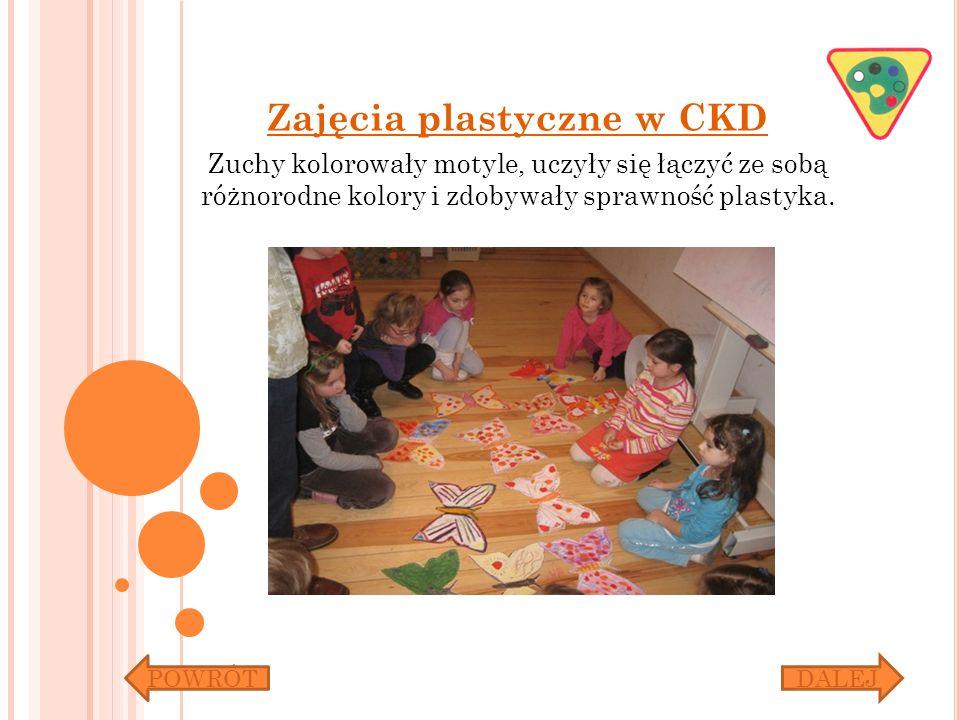 Zajęcia plastyczne w CKD Zuchy kolorowały motyle, uczyły się łączyć ze sobą różnorodne kolory i zdobywały sprawność plastyka. POWRÓTDALEJ
