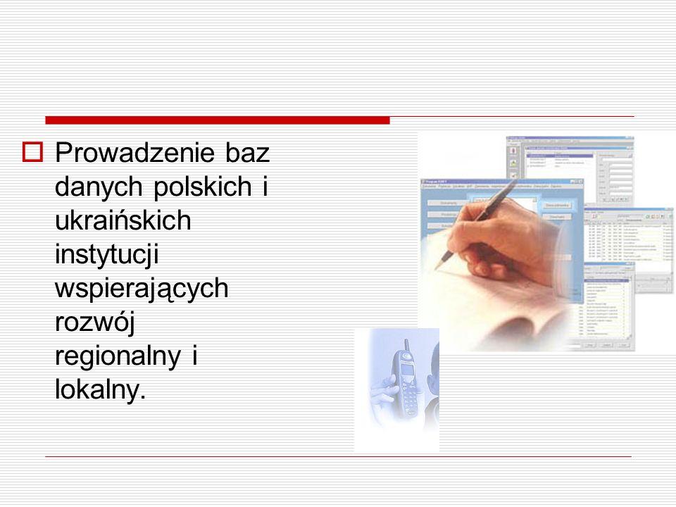 Prowadzenie baz danych polskich i ukraińskich instytucji wspierających rozwój regionalny i lokalny.