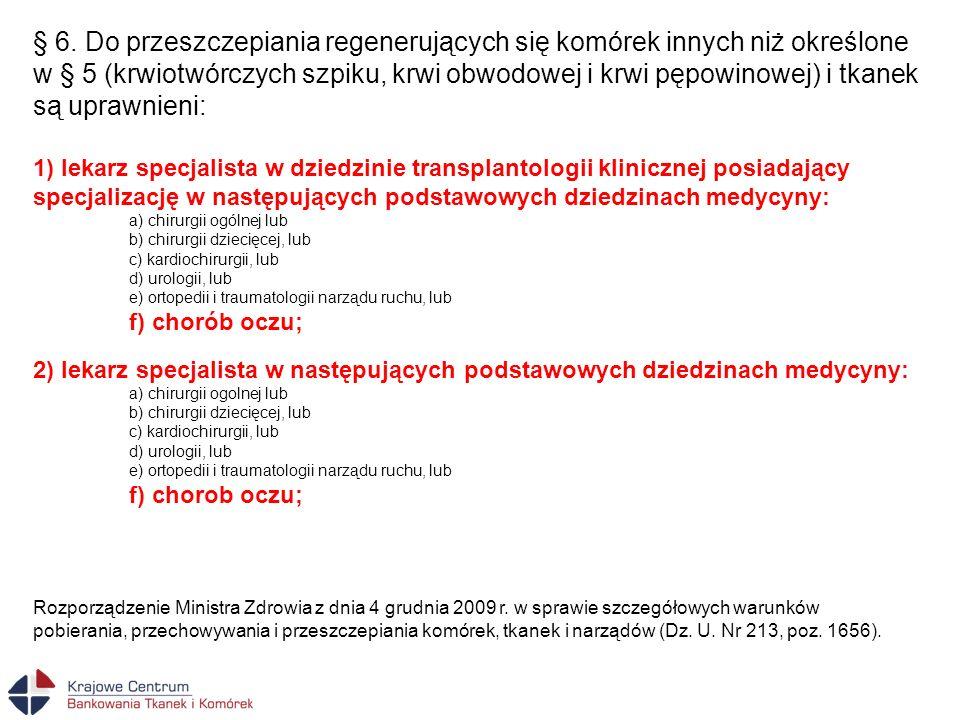 1 przeszczep (1 opakowanie) = 1 procedura przeszczepienia (1 pacjent) Wymogi dotyczące stosowania ludzkich przeszczepów tkankowych szpital bank tkanek .