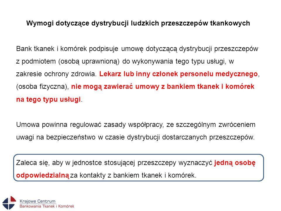 Wymogi dotyczące przywozu przeszczepów na teren Rzeczypospolitej Polskiej Lekarze mogą korzystać z przeszczepów przygotowanych w bankach tkanek innych krajów.