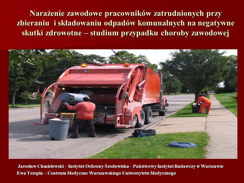 Narażenie zawodowe pracowników zatrudnionych przy zbieraniu i składowaniu odpadów komunalnych na negatywne skutki zdrowotne – studium przypadku chorob