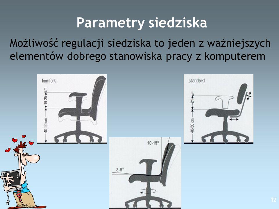 Free Template from www.brainybetty.com 12 Parametry siedziska Możliwość regulacji siedziska to jeden z ważniejszych elementów dobrego stanowiska pracy