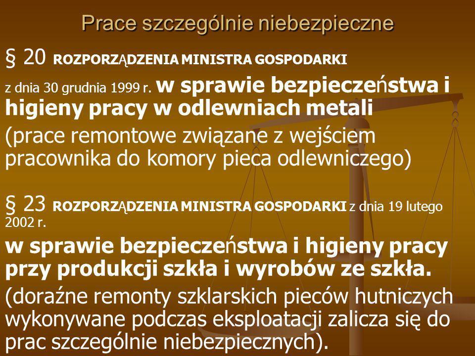 Prace szczególnie niebezpieczne ROZPORZĄDZENIE MINISTRA GOSPODARKI, PRACY I POLITYKI SPOŁECZNEJ z dnia 14 stycznia 2004 r.