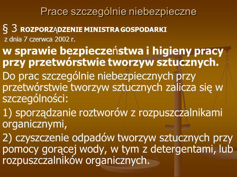 Prace szczególnie niebezpieczne ROZPORZĄDZENIE MINISTRA ŚRODOWISKA z dnia 24 sierpnia 2006 r.