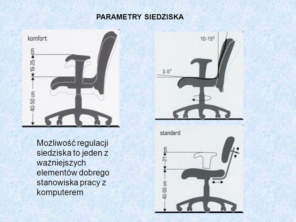 PARAMETRY SIEDZISKA Możliwość regulacji siedziska to jeden z ważniejszych elementów dobrego stanowiska pracy z komputerem