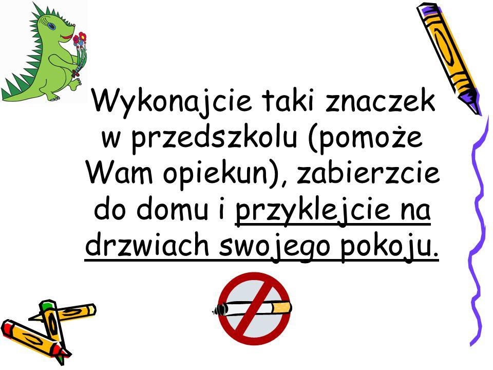 Wykonajcie taki znaczek w przedszkolu (pomoże Wam opiekun), zabierzcie do domu i przyklejcie na drzwiach swojego pokoju.