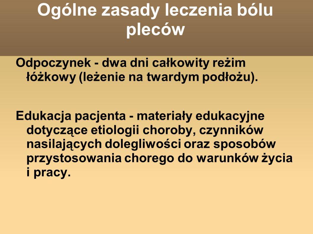 Ogólne zasady leczenia bólu pleców Odpoczynek - dwa dni całkowity reżim łóżkowy (leżenie na twardym podłożu).