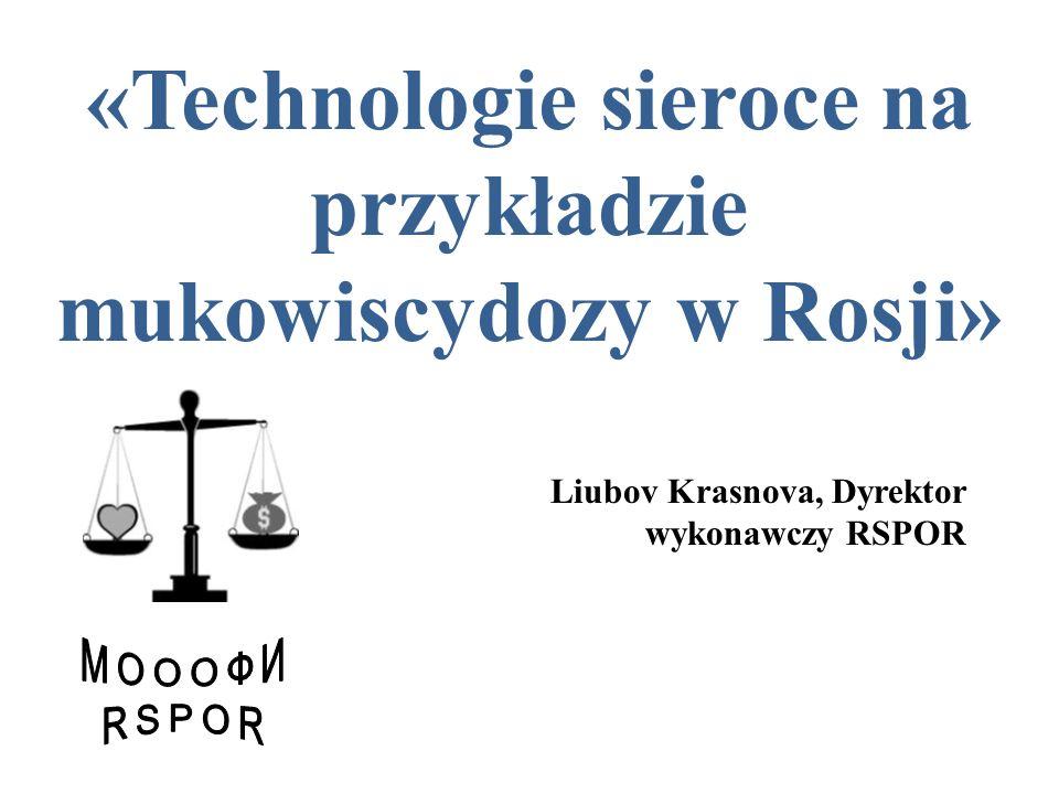 «Technologie sieroce na przykładzie mukowiscydozy w Rosji» Liubov Krasnova, Dyrektor wykonawczy RSPOR