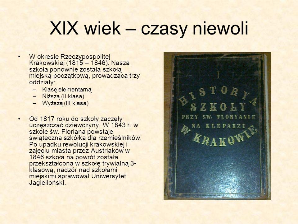 XIX wiek – czasy niewoli W okresie Rzeczypospolitej Krakowskiej (1815 – 1846). Nasza szkoła ponownie została szkołą miejską początkową, prowadzącą trz