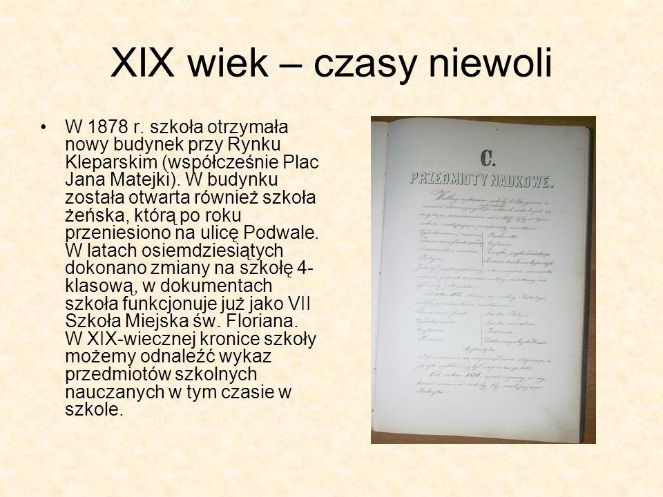 XIX wiek – czasy niewoli W 1878 r. szkoła otrzymała nowy budynek przy Rynku Kleparskim (współcześnie Plac Jana Matejki). W budynku została otwarta rów