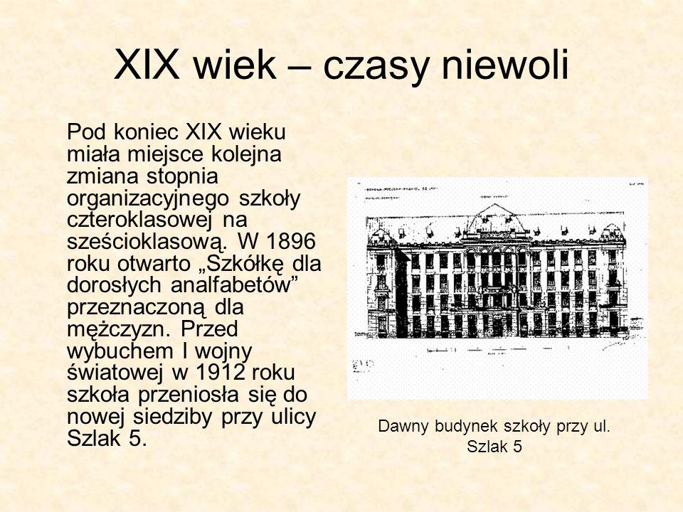 XIX wiek – czasy niewoli Pod koniec XIX wieku miała miejsce kolejna zmiana stopnia organizacyjnego szkoły czteroklasowej na sześcioklasową. W 1896 rok