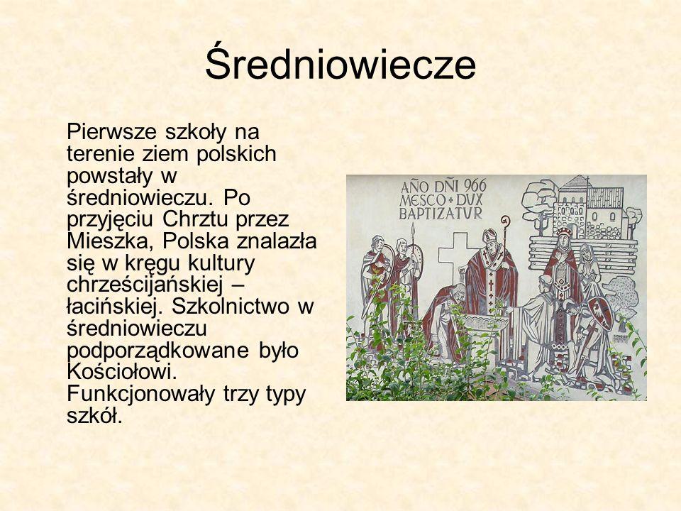 Pierwsze szkoły na terenie ziem polskich powstały w średniowieczu. Po przyjęciu Chrztu przez Mieszka, Polska znalazła się w kręgu kultury chrześcijańs