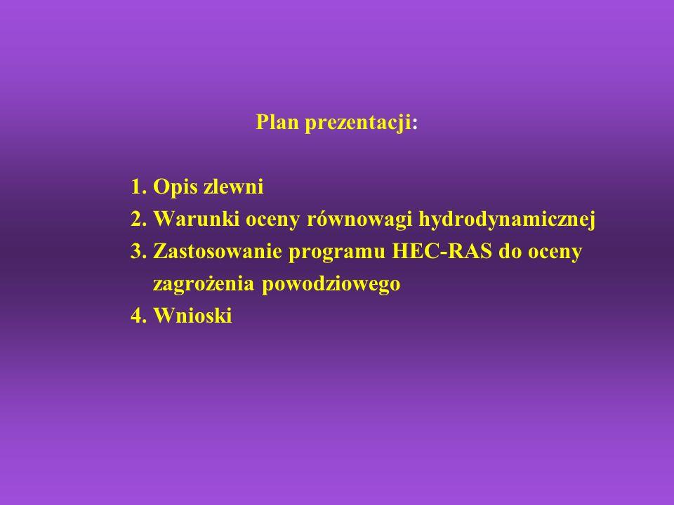 Plan prezentacji: 1.Opis zlewni 2. Warunki oceny równowagi hydrodynamicznej 3.