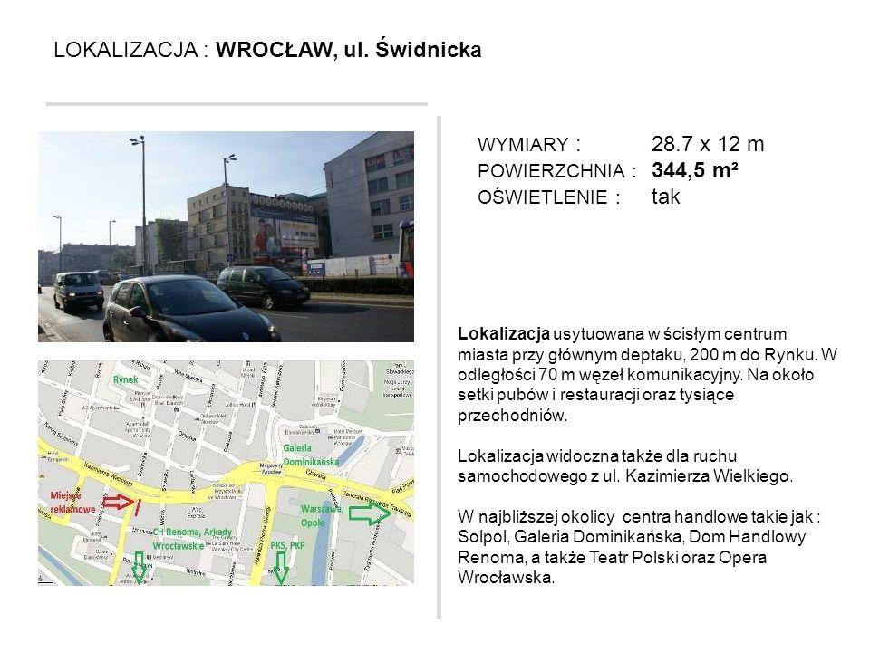 LOKALIZACJA : WROCŁAW, ul. Świdnicka Lokalizacja usytuowana w ścisłym centrum miasta przy głównym deptaku, 200 m do Rynku. W odległości 70 m węzeł kom