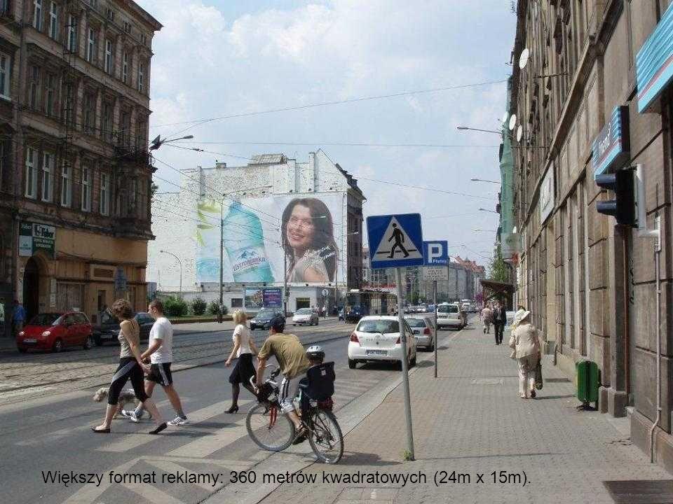 Większy format reklamy: 360 metrów kwadratowych (24m x 15m).