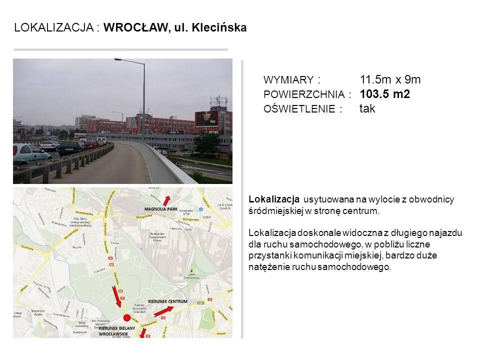 LOKALIZACJA : WROCŁAW, ul. Klecińska Lokalizacja usytuowana na wylocie z obwodnicy śródmiejskiej w stronę centrum. Lokalizacja doskonale widoczna z dł