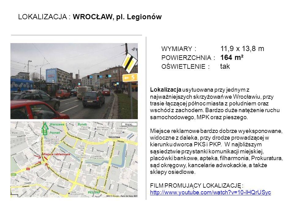LOKALIZACJA : WROCŁAW, pl. Legionów Lokalizacja usytuowana przy jednym z najważniejszych skrzyżowań we Wrocławiu, przy trasie łączącej północ miasta z