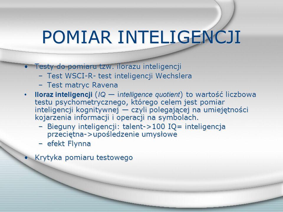 WYBRANE TEORIE INTELIGENCJI TEORIE CZYNNIKOWE Inteligencja płynna ( gf ) i skrystalizowana ( gc )- Raymond Cattell –inteligencja płynna- to ogólna zdo