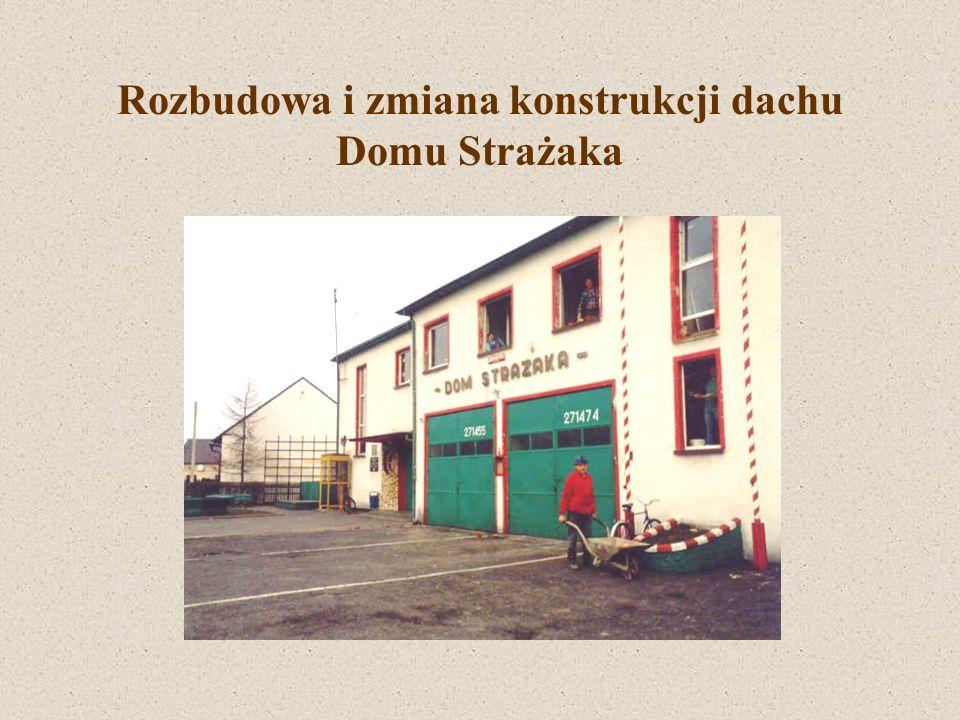 Rozbudowa i zmiana konstrukcji dachu Domu Strażaka Wszystkie prace zostały wykonane nieodpłatnie przez mieszkańców wsi oraz przedsiębiorców z terenu Kadłuba