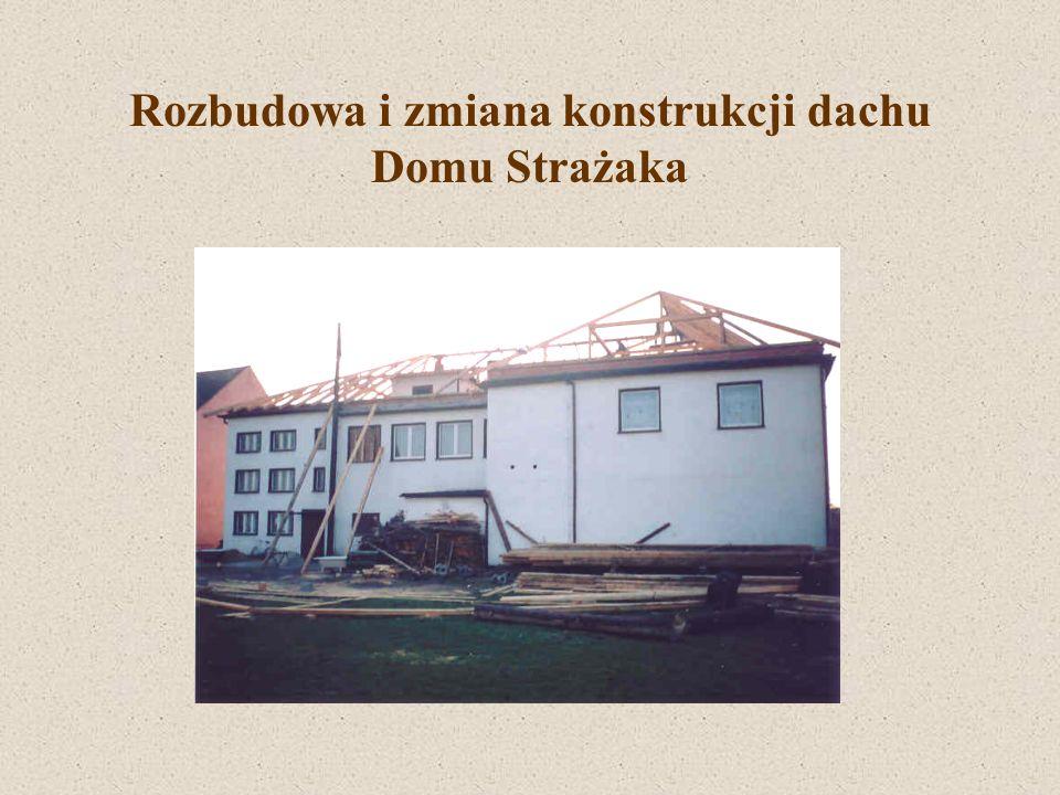 Rozbudowa i zmiana konstrukcji dachu Domu Strażaka