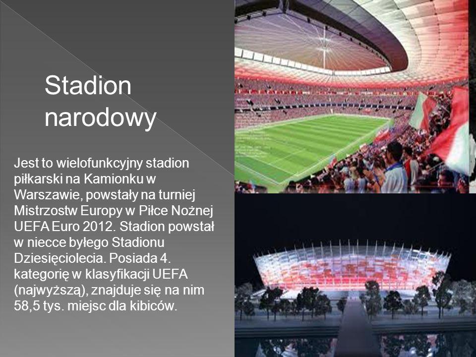 Stadion narodowy Jest to wielofunkcyjny stadion piłkarski na Kamionku w Warszawie, powstały na turniej Mistrzostw Europy w Piłce Nożnej UEFA Euro 2012