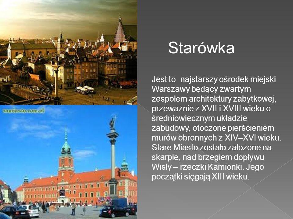 Starówka Jest to najstarszy ośrodek miejski Warszawy będący zwartym zespołem architektury zabytkowej, przeważnie z XVII i XVIII wieku o średniowieczny