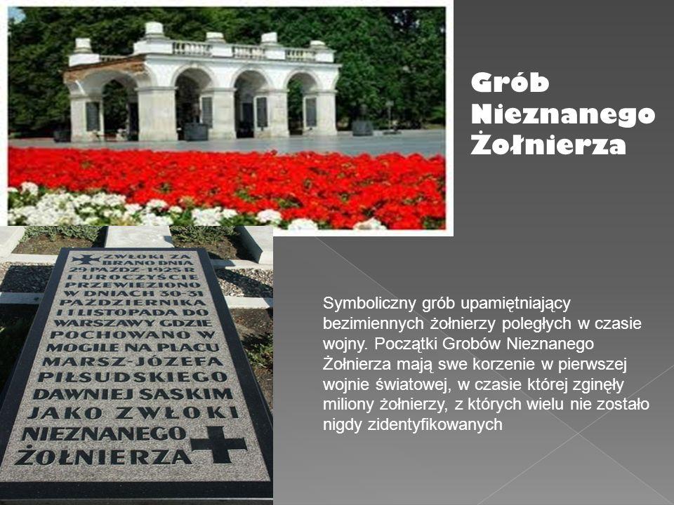 Symboliczny grób upamiętniający bezimiennych żołnierzy poległych w czasie wojny. Początki Grobów Nieznanego Żołnierza mają swe korzenie w pierwszej wo