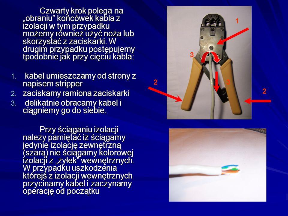Czwarty krok polega na obraniu końcówek kabla z izolacji w tym przypadku możemy również użyć noża lub skorzystać z zaciskarki.