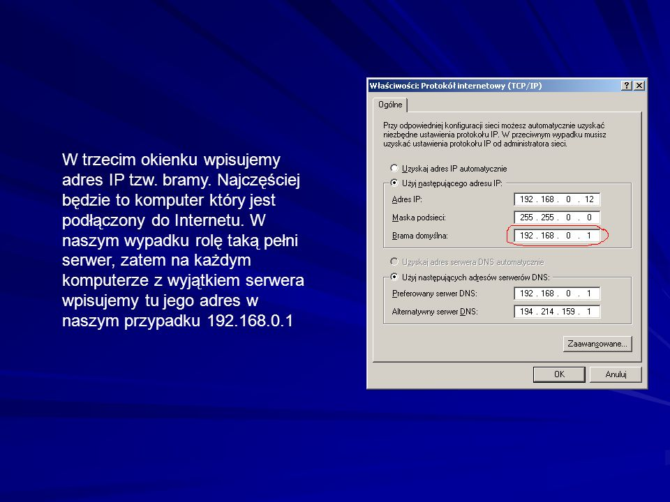 W trzecim okienku wpisujemy adres IP tzw.bramy.