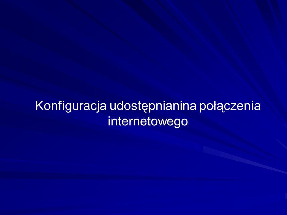 Konfiguracja udostępnianina połączenia internetowego