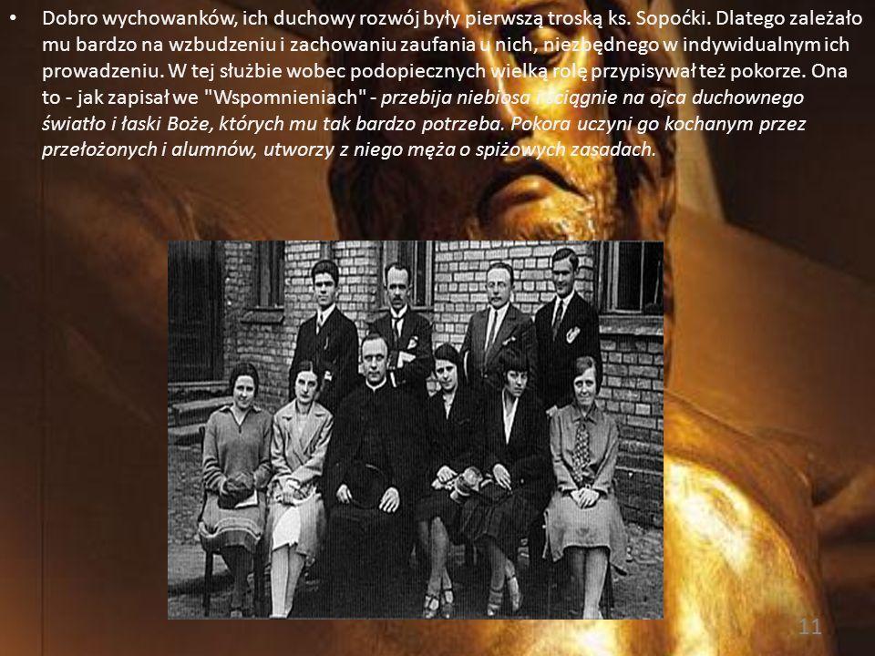 Funkcję ojca duchownego pełnił ks. Sopoćko przez pięć lat. Pozostałby przy niej zapewne dłużej, gdyż - jak sam zaznaczył we