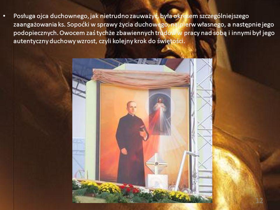 11 Dobro wychowanków, ich duchowy rozwój były pierwszą troską ks. Sopoćki. Dlatego zależało mu bardzo na wzbudzeniu i zachowaniu zaufania u nich, niez